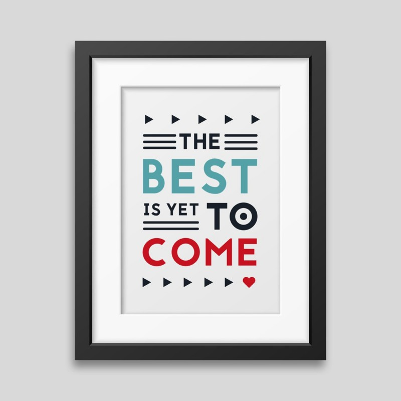 The best is yet to come' Framed poster - Printed on rigid matt paper and smooth surface. -. 35,09 €