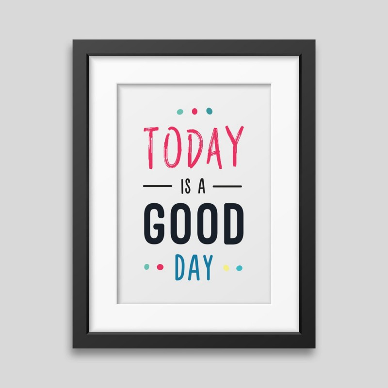Today is a good day Framed poster - Printed on rigid paper with matt finish and smooth surface. -. 35,09€