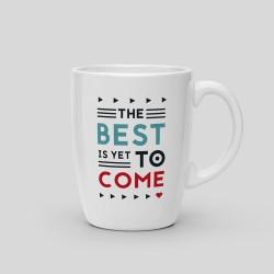 Mug The best is yet to come - White Ceramic Mug, 325ml. -. 14,40€